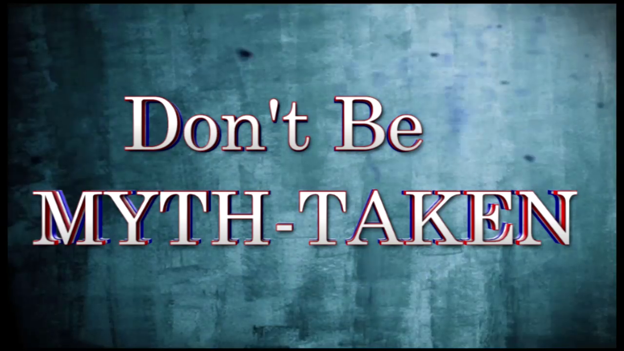 Don't Be MythTaken  Worldview Series